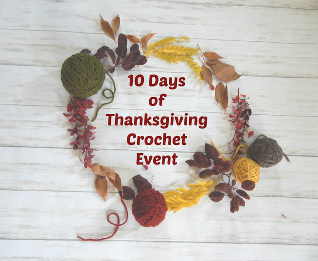 10 Days of Thanksgiving Crochet Event by Crafting Friends Designs, Snappy Tots, Sweet Potato 3 & Ambassador Crochet